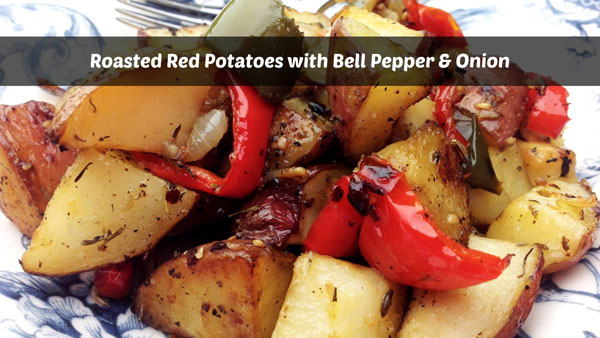 Roasted Red Potatoes with Bell Pepper and Onion