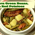 Southern Green Beans Ham and Red Potatoes