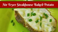 Air Fryer Steakhouse Baked Potato