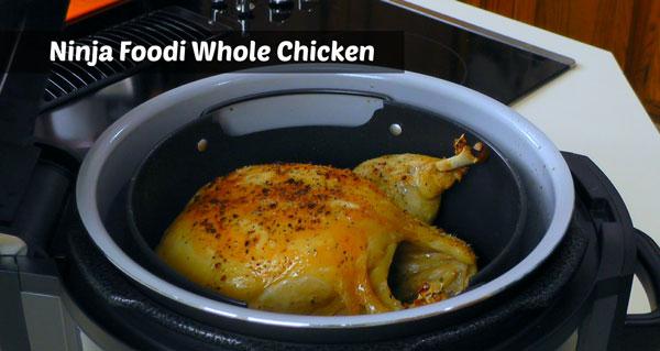 Ninja Foodi Whole Chicken