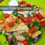 Steak and Green Chile Quesadillas