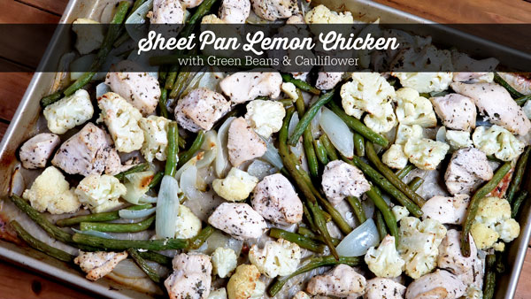 Sheet Pan Lemon Chicken with Green Beans and Cauliflower
