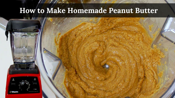 How to Make Homemade Peanut Butter in a Vitamix
