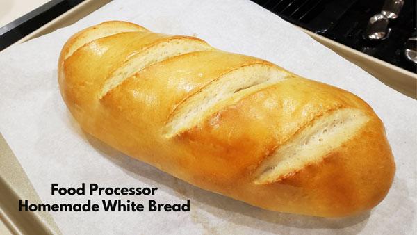 Food Processor Homemade White Bread